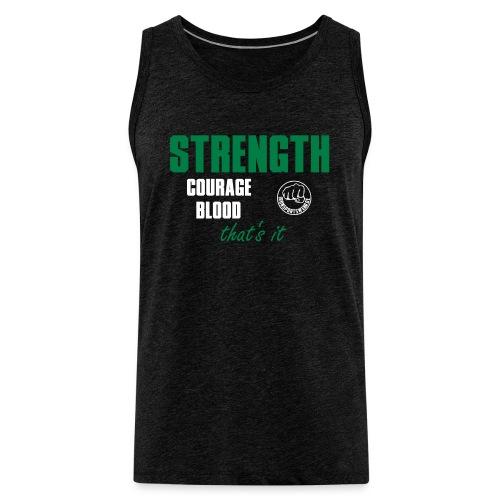 StrengthCourageBlood - Männer Premium Tank Top