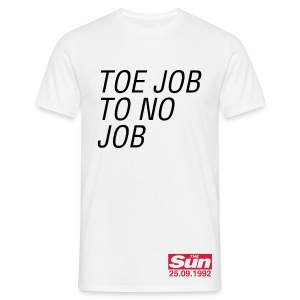 Toe Job To No Job - Men's T-Shirt