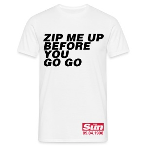 Zip Me Up Before You Go Go - Men's T-Shirt