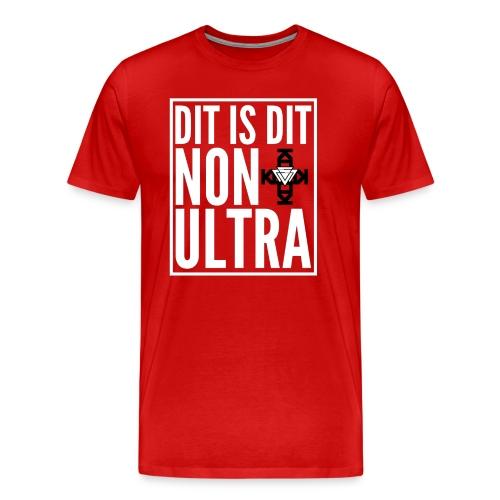DIT IS DIT NON + ULTRA SHIRT - Männer Premium T-Shirt