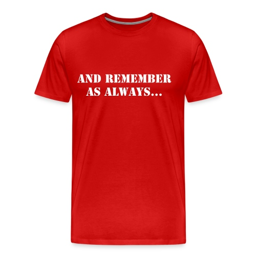 Remember as always - Mens - Men's Premium T-Shirt