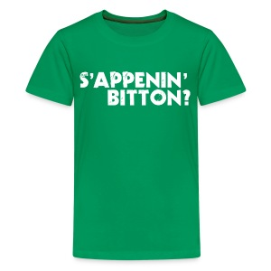 Sappenin Bitton? - Teenage Premium T-Shirt