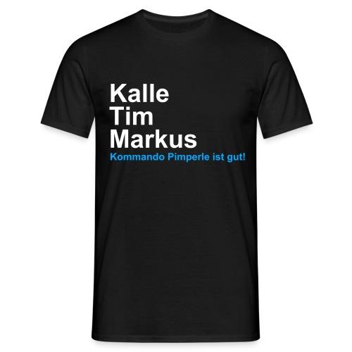 Kommando Pimperle ist gut - Männer - Männer T-Shirt
