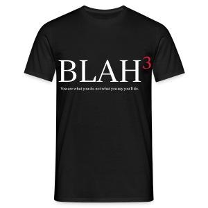 blah, blah, blah - Männer T-Shirt