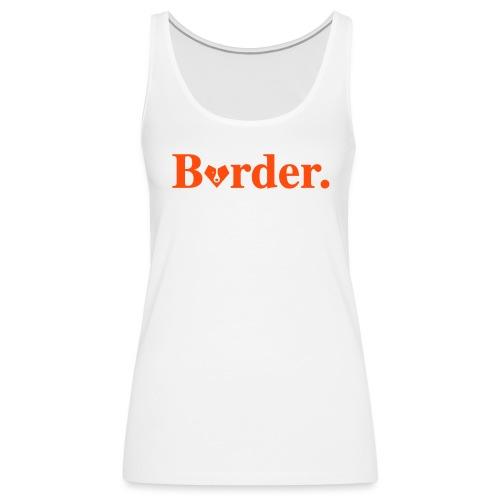 Border. - Débardeur Premium Femme