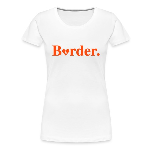 Border. - T-shirt Premium Femme