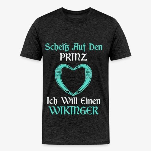 Scheiß auf den Prinz - Herren Premium T-Shirt - Männer Premium T-Shirt