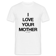 T-Shirts ~ Men's T-Shirt ~ i think the love for your own mother is very important