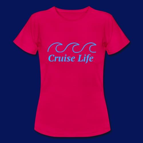 'Cruise Life' Womens T-shirt - Women's T-Shirt
