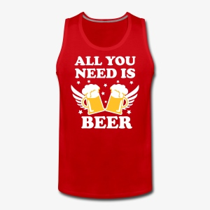 All you need is BEER alcohol love Männer Tank Top - Männer Premium Tank Top