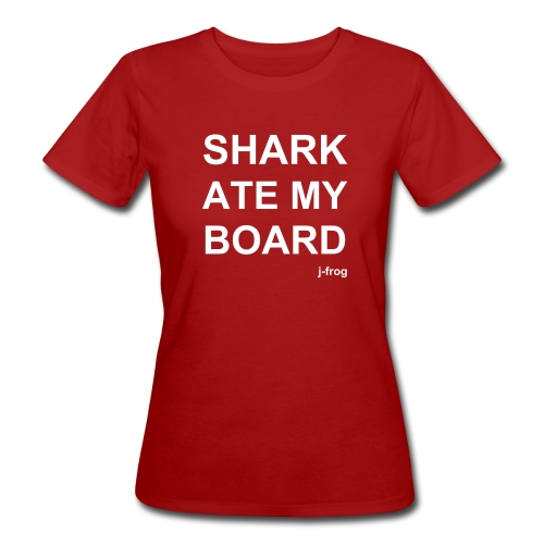 Shark Ate My Board - Women's Organic T-Shirt