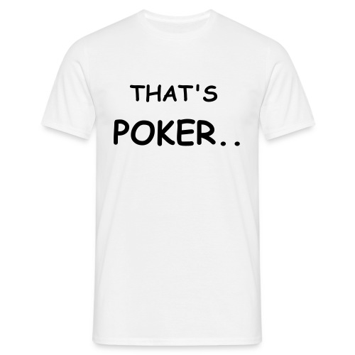 That's poker.. - T-shirt Homme
