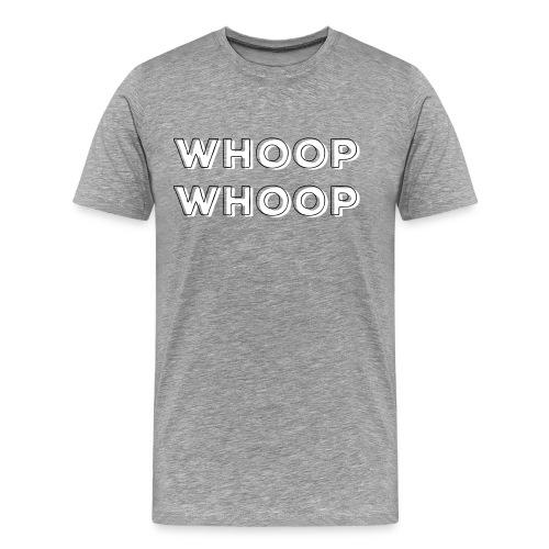 Whopp Whoop - Männer Premium T-Shirt