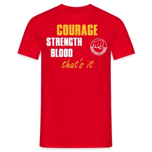 CourageStrengthBlood - Männer T-Shirt
