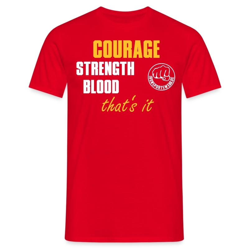 CourageStrengthBlood - Männer T-Shirt
