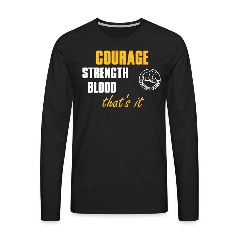CourageStrengthBlood - Männer Premium Langarmshirt
