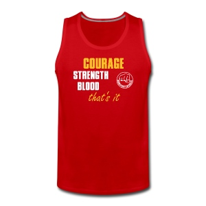 CourageStrengthBlood - Männer Premium Tank Top
