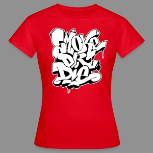 Smoke or Die (Style) - Frauen T-Shirt