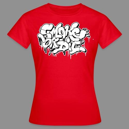 Smoke or Die (Bubble) - Frauen T-Shirt