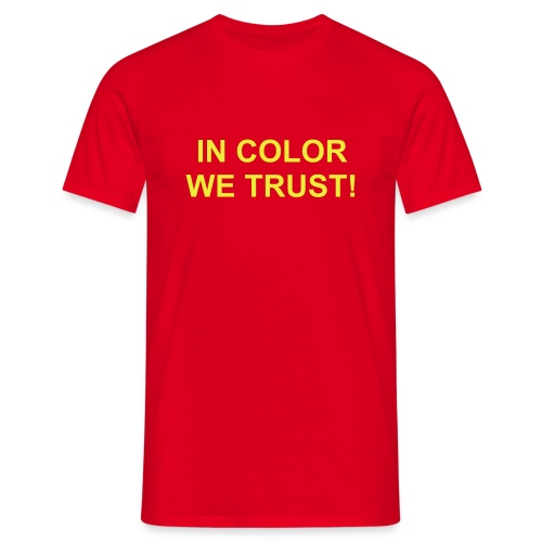 IN COLOR WE TRUST - T-skjorte for menn