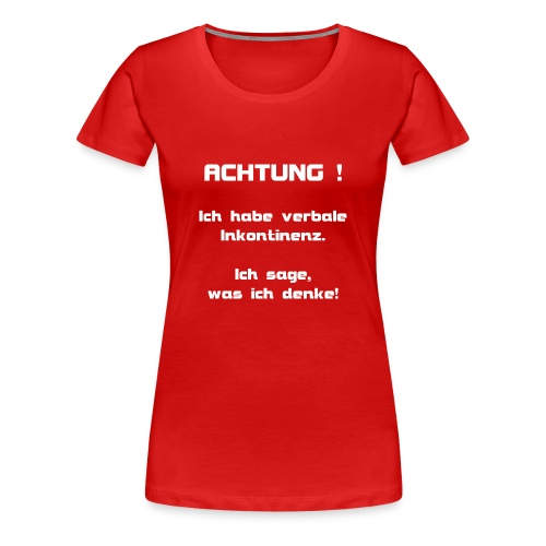 Damen T-Shirt verb. Inkontinenz - Frauen Premium T-Shirt