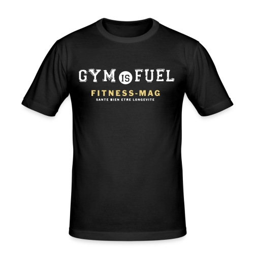 Tee shirt moulant Gym is fuel Fitness Mag 100% coton  - Tee shirt près du corps Homme