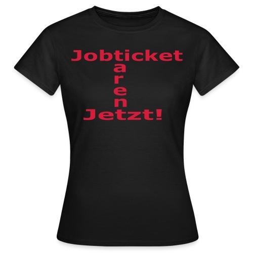 Jobticket, schwarz, Damen - Frauen T-Shirt