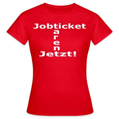 Jobticket rot, Damen - Frauen T-Shirt