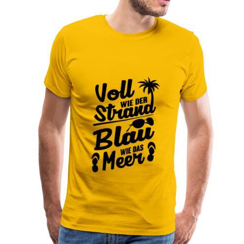 Voll wie der Strand.... - Männer Premium T-Shirt