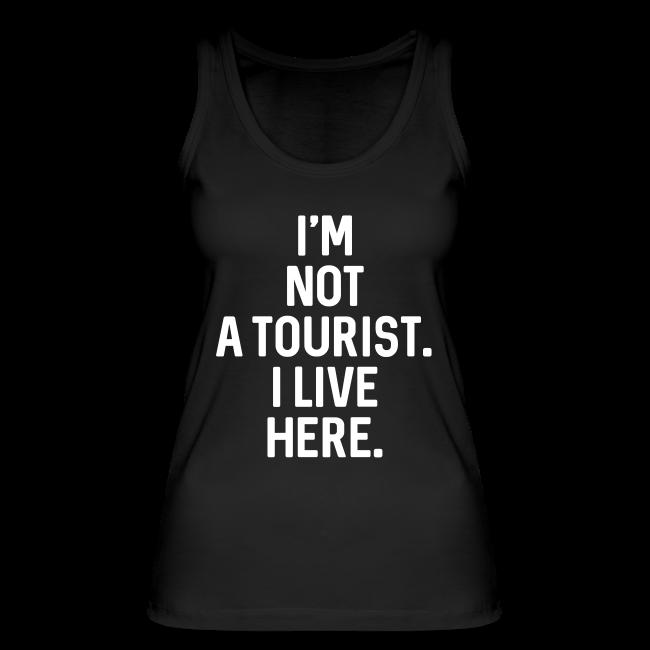 Not A Tourist -  Damen BIO Tanktop - 100% Baumwolle - #LVEBBG
