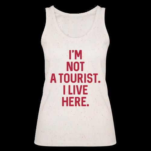 Not A Tourist -  Damen BIO Tanktop - 100% Baumwolle - #LVEBBG - Frauen Bio Tank Top von Stanley & Stella