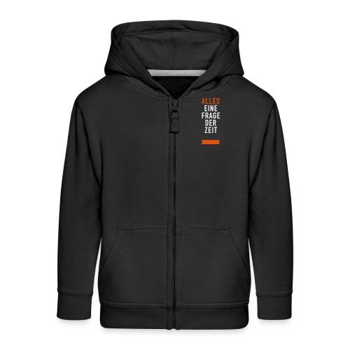 Alles eine Frage der Zeit, Kids Hoodie Jacket   - Kinder Premium Kapuzenjacke