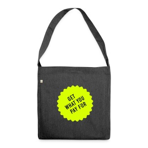 Get what you pay for, Recycling Tote Bag - Schultertasche aus Recycling-Material