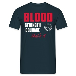BloodStrengthCourage - Männer T-Shirt