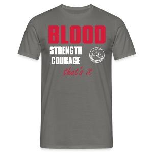 BloodStrengthCourage - Männer T-Shirt
