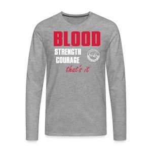 BloodStrengthCourage - Männer Premium Langarmshirt