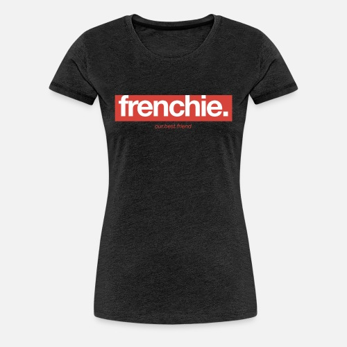 Frenchie Banner - Frauen Premium T-Shirt - Frauen Premium T-Shirt