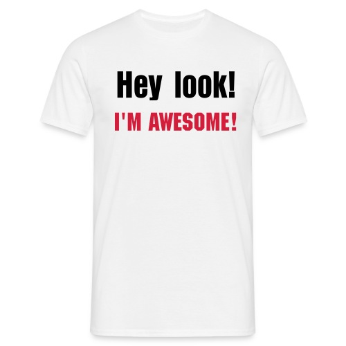 Lookie here, I'M AWESOME! - Men's T-Shirt