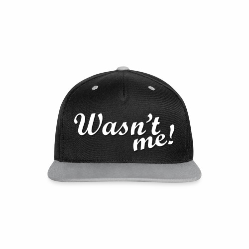 Wasn't me pet - By: TwinGamess. | Q';n-x - Contrast snapback cap