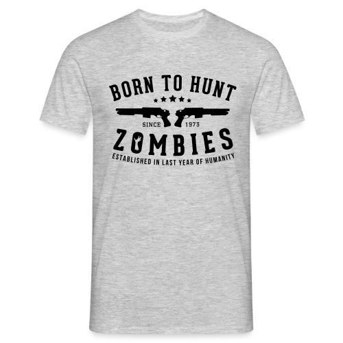 Nacido para cazar Zombies - Camiseta hombre