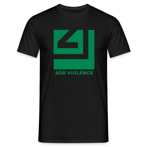 ADD VIOLENCE GREEN T-Shirt - Männer T-Shirt