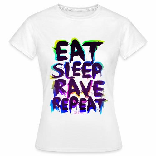 Eat Sleep Rave Repeat - T-Shirt - Frauen T-Shirt