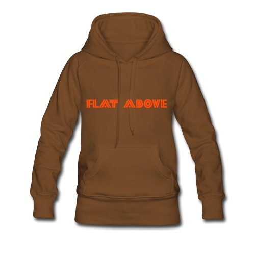 Flat Above Girls Hoody - Women's Premium Hoodie