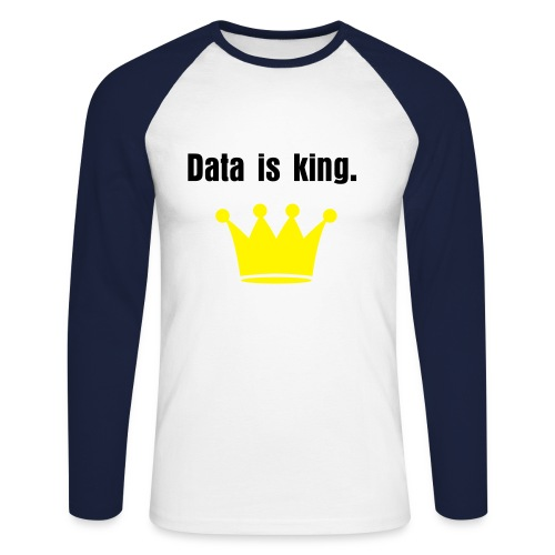 Data is King T - Men's Long Sleeve Baseball T-Shirt