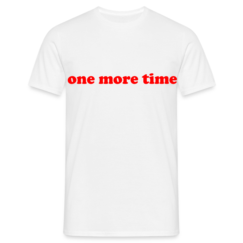 One More Time - T-shirt Homme