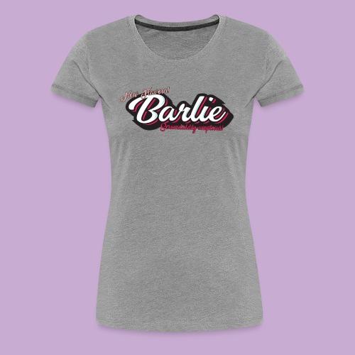 Barlie Women's - Women's Premium T-Shirt