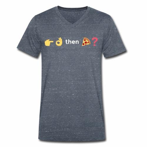 Erst XXX dann Pizza? - Männer Bio-T-Shirt mit V-Ausschnitt von Stanley & Stella