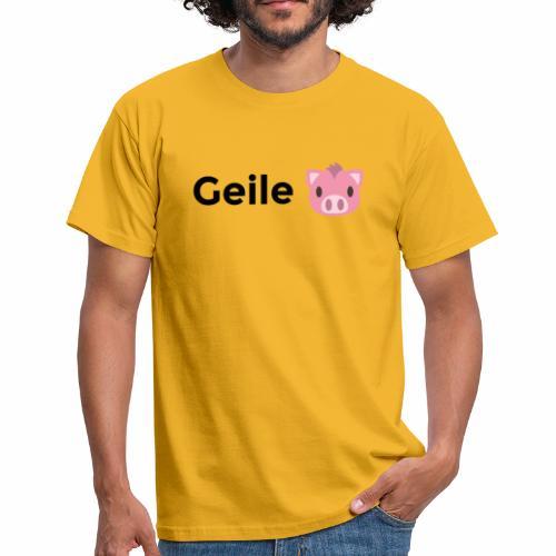 Geile Sau - Männer T-Shirt