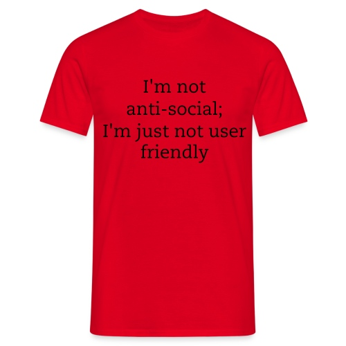 I'm not anti-social - Men's T-Shirt