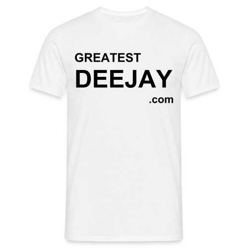 SHIRT Greatest Deejay - Männer T-Shirt
